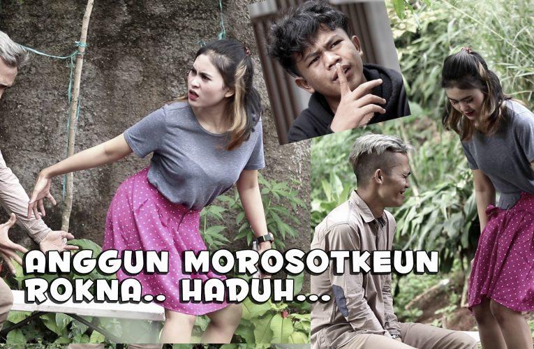 Komedi Sunda Anggun Morosotkeun Rokna aduh